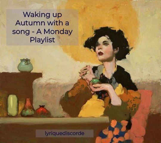 Waking up Autumn with a song - a Monday Playlist