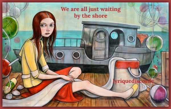 We're all just waiting by the shore header